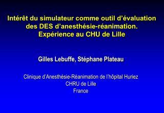 Int r t du simulateur comme outil d  valuation  des DES d anesth sie-r animation. Exp rience au CHU de Lille