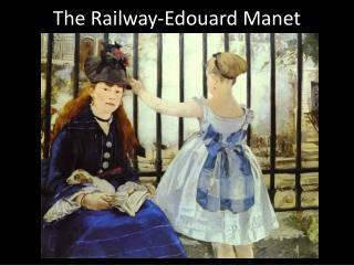 The Railway- Edouard Manet