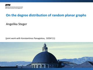 On the degree distribution of random planar graphs Angelika Steger
