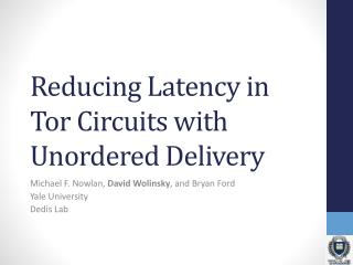 Reducing Latency in Tor Circuits with Unordered Delivery
