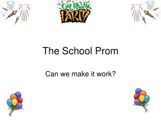 The School Prom