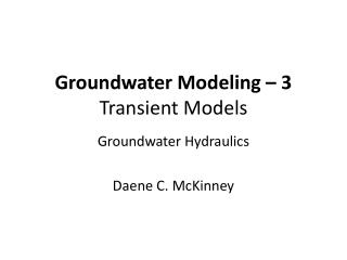 Groundwater Modeling – 3 Transient Models