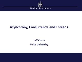 Asynchrony, Concurrency, and Threads