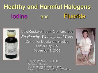Healthy and Harmful Halogens  Iodine        and           Fluoride