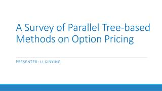 A Survey of Parallel  T ree-based Methods on Option Pricing