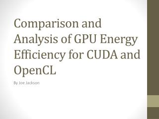 Comparison and Analysis of GPU Energy Efficiency for CUDA and  OpenCL