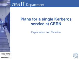 Plans for a single Kerberos service at CERN