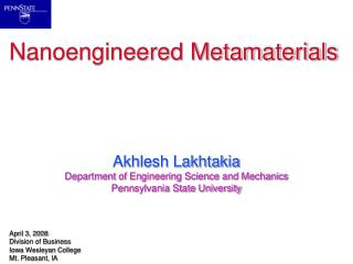 Akhlesh Lakhtakia Department of Engineering Science and Mechanics Pennsylvania State University