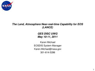 The Land, Atmosphere Near-real-time Capability for EOS (LANCE) GES DISC UWG May 10-11, 2011