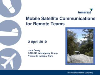Mobile Satellite Communications for Remote Teams
