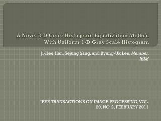 A Novel 3-D Color  Histogram Equalization  Method With Uniform 1-D Gray Scale Histogram