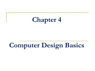 Chapter 4 Computer Design Basics