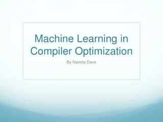 Machine Learning in Compiler Optimization