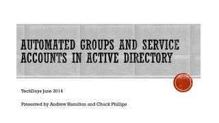 Automated Groups and Service Accounts in  Active Directory