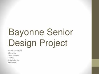 Bayonne Senior Design Project