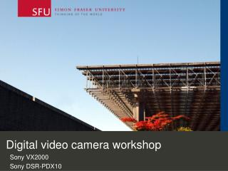 Digital video camera workshop