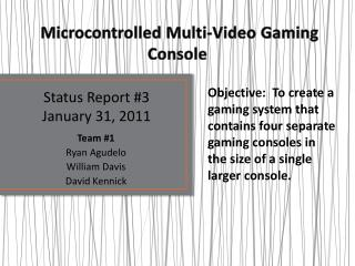 Microcontrolled  Multi-Video Gaming  Console