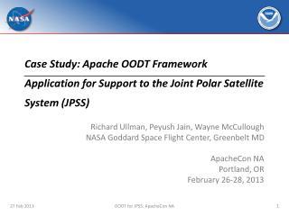 Richard Ullman, Peyush Jain, Wayne  McCullough NASA Goddard Space Flight Center, Greenbelt MD