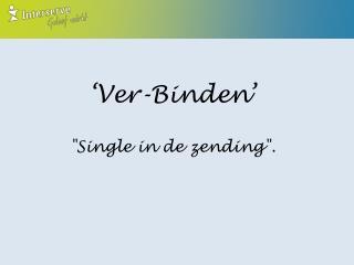 � Ver-Binden �