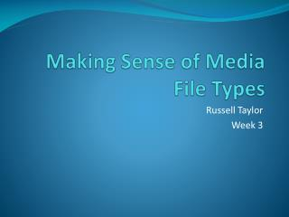 Making Sense of Media File Types