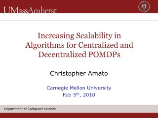 Increasing Scalability in Algorithms for Centralized and Decentralized POMDPs
