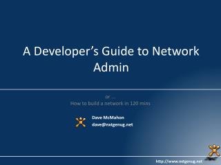 A Developer's Guide to Network Admin