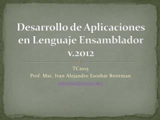 Desarrollo de Aplicaciones en Lenguaje Ensamblador v.2012