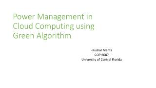 Power Management in Cloud  C omputing using Green Algorithm