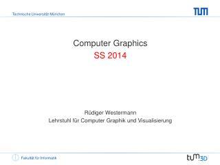 Computer Graphics S S 2014