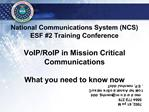 National Communications System NCS ESF 2 Training Conference    VoIP