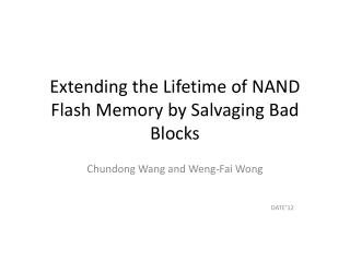 Extending the Lifetime of NAND Flash Memory by Salvaging Bad Blocks