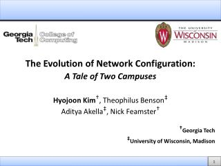 The Evolution of Network Configuration: A Tale of Two Campuses