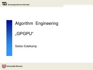 "Algorithm   Engineering  "" GPGPU"""