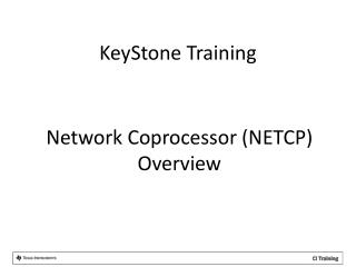 Network Coprocessor ( NETCP ) Overview