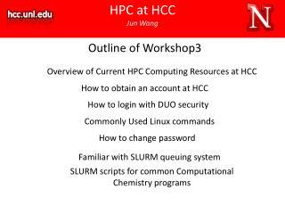 HPC at HCC Jun Wang