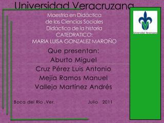 Que presentan: Aburto  M iguel Cruz Pérez Luis Antonio Mejía Ramos Manuel Vallejo Martínez Andrés