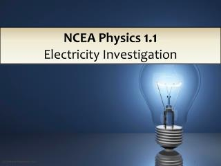 NCEA Physics  1.1 Electricity Investigation