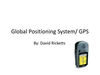 Global Positioning System/ GPS