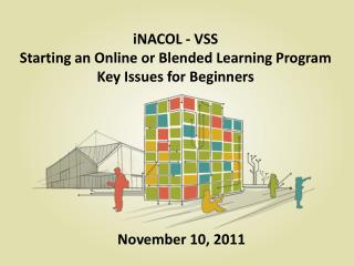 iNACOL  - VSS Starting an Online or Blended Learning Program Key Issues for Beginners