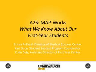 A2S: MAP-Works What We Know About Our  First-Year Students