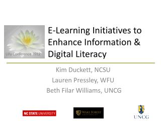 E-Learning  Initiatives to Enhance Information  & Digital  Literacy