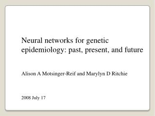 Neural networks for genetic epidemiology: past, present, and future