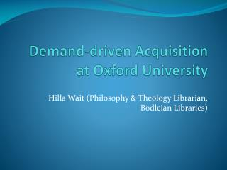 Demand-driven Acquisition at Oxford University