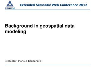 Background in geospatial  data  modeling