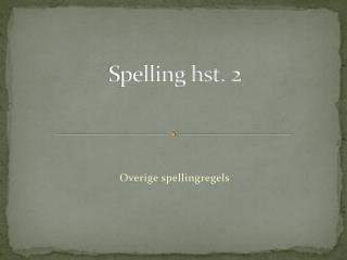 Spelling hst. 2