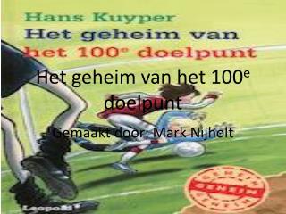 Het geheim van het 100 e  doelpunt