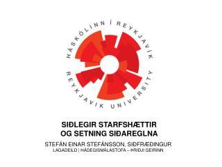 STEFÁN EINAR STEFÁNSSON, SIÐFRÆÐINGUR LAGADEILD  | HÁDEGISMÁLASTOFA  –  ÞRIÐJI GEIRINN