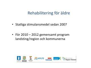 Rehabilitering för äldre Statliga stimulansmedel sedan 2007