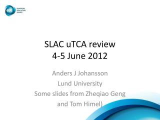 SLAC  uTCA  review 4-5 June 2012