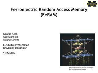 Ferroelectric Random Access Memory (FeRAM)